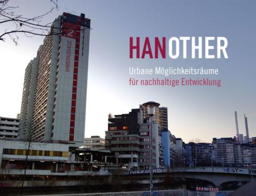 HANOTHER-Urbane Möglichkeitsräume für nachhaltige Stadtentwicklung.